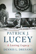 Patrick J. Lucey: A Lasting Legacy